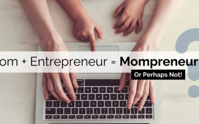Entrepreneur or Mompreneur- Which one are you?