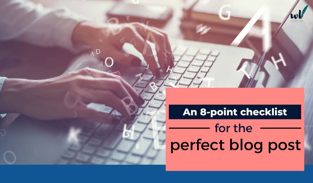 An 8-point checklist for the perfect blog post